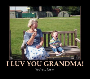 Grandparents are funny!