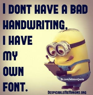 Funny-Minion-Quotes-I-have-my-own-font.jpg