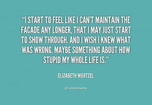 quote-Elizabeth-Wurtzel-i-start-to-feel-like-i-cant-160681.png