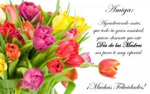Feliz Día de las Madres! (Mensaje para una amiga)