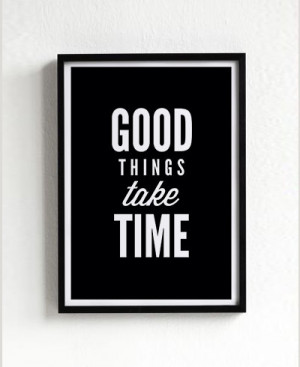 good things take time quote poster print, typography, home decor ...