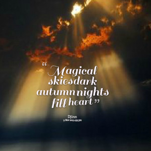 Quotes Picture: magical skies dark autumn nights fill heart