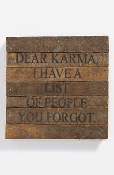 dear, karma...