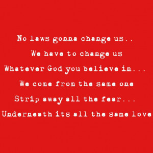 Macklemore - Same Love. He be having quotes for DAYS. #TheHeist