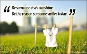 EmilysQuotes.Com - sunshine, reason, smile, today, inspirational ...