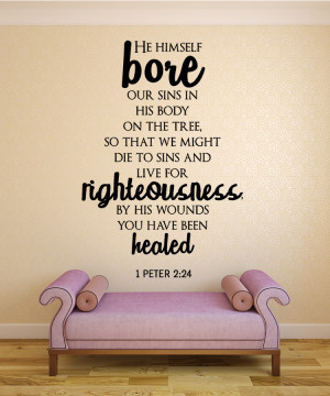 Peter 2:24 He himself...Christian Wall Decal Quotes