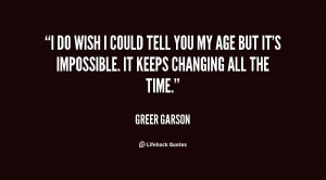 quote-Greer-Garson-i-do-wish-i-could-tell-you-16101.png