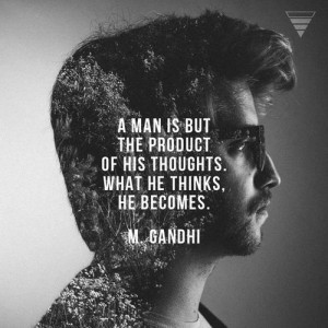 man is but the product of his thoughts what he thinks, he becomes.
