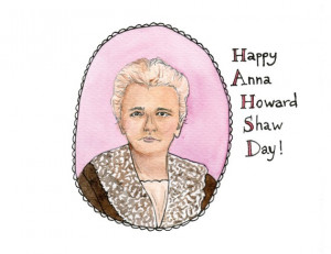 Happy Anna Howard Shaw Day Print