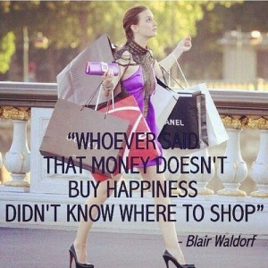 Blair Waldorf Quotes Shopping (1)