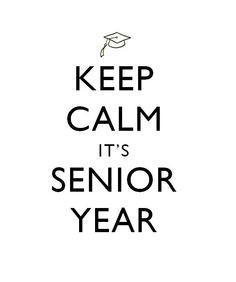 Keep calm It's Senior Year