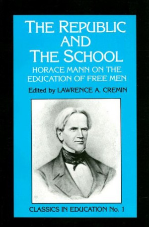... : Horace Mann on the Education of Free Men (Classics in Education