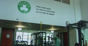 Celtics Weight Room Quote