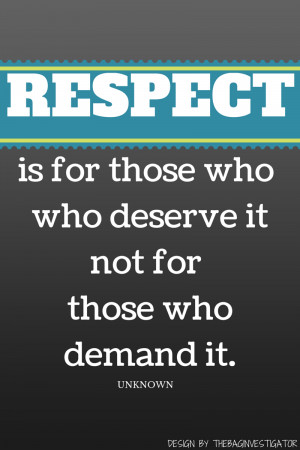 Respect begets respect ~