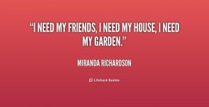 quote-Miranda-Richardson-i-need-my-friends-i-need-my-231377_2.png