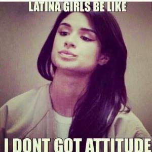 ... Latin Girls Be Like, Latino Girls, Latina Girls Attitude, Book Quotes