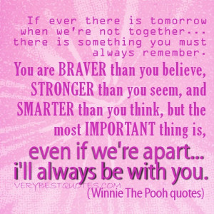 ... even if we're apart... i'll always be with you. Winnie The Pooh quotes