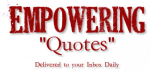 Empowering Quotes For...