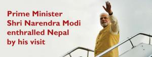 Prime Minister Shri Narendra Modi enthralled Nepal by his visit
