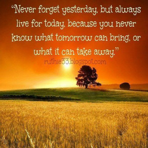 Live for today picture quotes image sayings