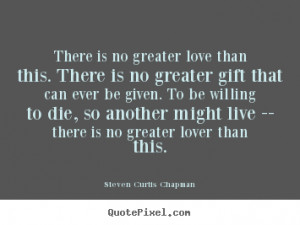 No Bullshit Quotes there is no greater love