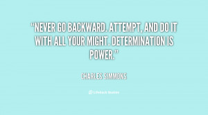 Never go backward. Attempt, and do it with all your might ...