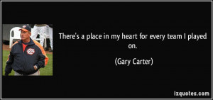 More Gary Carter Quotes