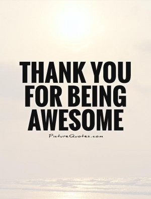 Thank you for being awesome Picture Quote #1