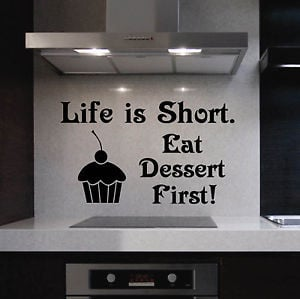 ... -Wall-Lettering-Life-is-Short-Eat-Dessert-First-Cupcake-Kitchen-Quote
