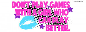 Don't Play Games Facebook Cover