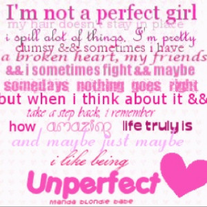 people think there perfect. there not. no one is.. I'm defenitly not ...
