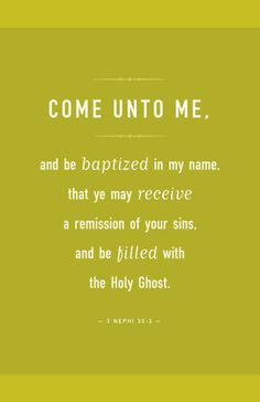Come unto me and be baptized