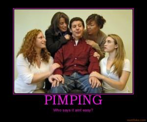 pimping pimping pimp funny girls demotivational poster 1205950651 ...