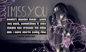 miss you doesn't always mean I want you back, sometimes it only ...