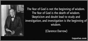 The fear of God is not the beginning of wisdom. The fear of God is the ...
