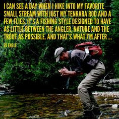 Tenkara fly-fishing quote by Ed Engle More