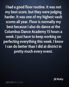 Jill Rickly - I had a good floor routine. It was not my best score ...
