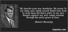 Robert F. Kennedy quotes Aeschylus More