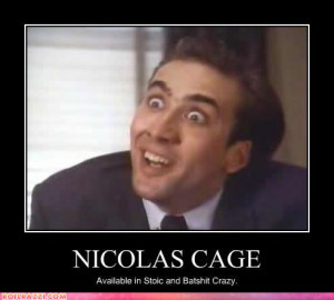 How do you feel about Nicolas Cage's general ability as anactor?