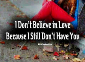 Don't Believe In Love Quote Picture