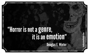 Famous horror quotes - Douglas E. Winter