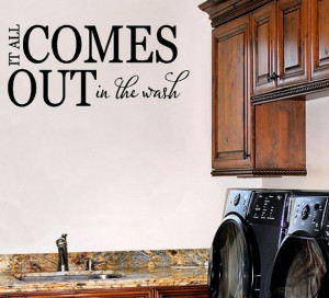 Laundry Room Vinyl Decal Wall - It All Comes Out in the Wash Vinyl ...