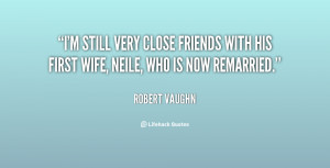 still very close friends with his first wife, Neile, who is now ...