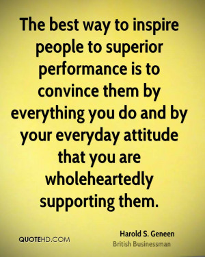 The best way to inspire people to superior performance is to convince ...