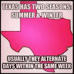 Yup! crazy Tx weather