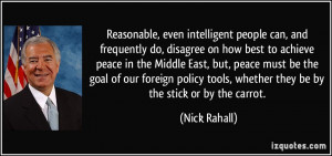 Reasonable, even intelligent people can, and frequently do, disagree ...