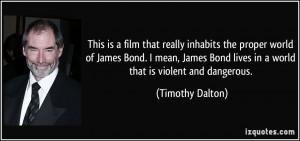 More Timothy Dalton Quotes