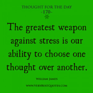 choose thought quotes, stress quotes, Thought For The Day