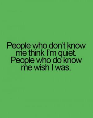 Quiet People Me think i am quiet people