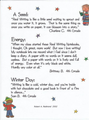 More quotes from students regarding real writing...